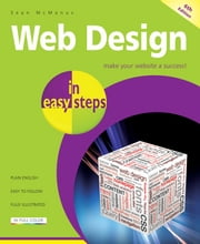 Web Design in easy steps, 6th edition - Make your website a success ebook by Sean McManus