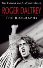 Roger Daltrey ebook by Tim Ewbank,Stafford Hildred
