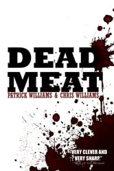 Dead Meat ebook by Chris Williams,Patrick Williams