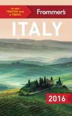 Frommer's Italy 2016 ebook by Eleonora Baldwin, Stephen Brewer, Stephen Keeling,...
