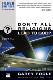 Don't All Religions Lead to God? ebook by Garry Poole