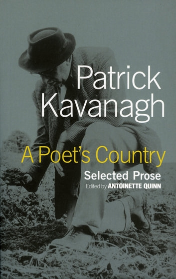 A Poet's Country - Patrick Kavanagh Selected Prose ebook by Antoinette Quinn