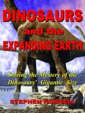 Dinosaurs and the Expanding Earth ebook by Hurrell, Stephen