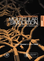Understanding Molecular Simulation: From Algorithms to Applications ebook by Frenkel, Daan