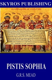 Pistis Sophia ebook by G.R.S. Mead