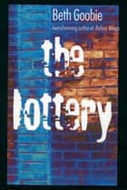 The Lottery ebook by Beth Goobie