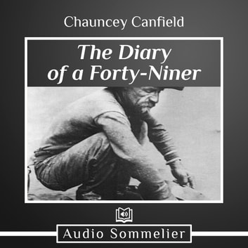 Diary of a Forty-Niner, The audiobook by Chauncey Canfield
