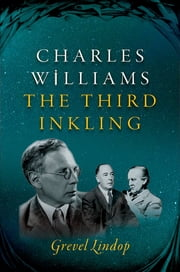 Charles Williams - The Third Inkling ebook by Grevel Lindop