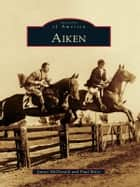 Aiken ebook by Paul Miles, Janice McDonald