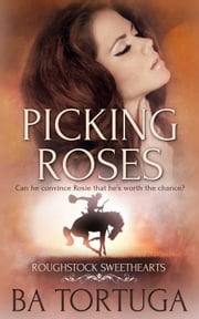 Picking Roses ebook by BA Tortuga