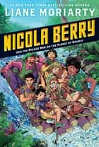 Nicola Berry and the Wicked War on the Planet of Whimsy #3 ebook by Liane Moriarty