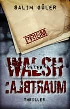 Peter Walsh :ALBTRAUM - Teil 1 - Thriller ebook by Salim Güler