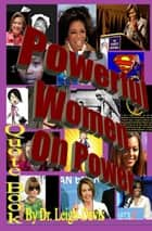 Quote Book: Quotes from Powerful Women about Power ebook by Dr. Leigh-Davis