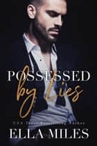 Possessed by Lies ebook by Ella Miles