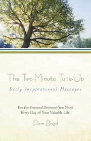 The Two-Minute Tune-Up - Daily Inspirational Messages ebook by Pam Boyd