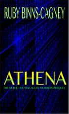 Athena: The Detective Macaulay Murders Prequel ebook by Ruby Binns-Cagney