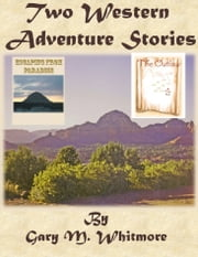 Two Western Adventure Stories ebook by Gary M. Whitmore