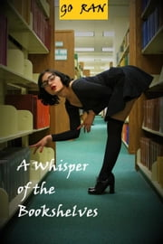 A Whisper of the Bookshelves ebook by Go Ran