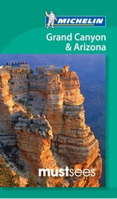 Michelin Must Sees Grand Canyon & Arizona ebook by Michelin Travel & Lifestyle