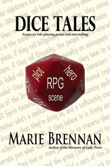 Dice Tales - Essays on Roleplaying Games and Storytelling ebook by Marie Brennan