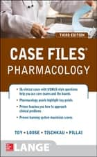 Case Files Pharmacology, Third Edition ebook by Shelley A. Tischkau, Anush S. Pillai, Eugene C. Toy,...