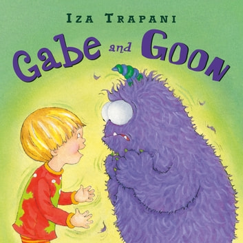 Gabe and Goon ebook by Iza Trapani