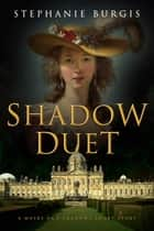 Shadow Duet - A Masks and Shadows Short Story ebook by Stephanie Burgis