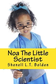 Noa the Little Scientist (Girls in Science Series) ebook by Shenell Bolden