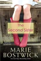 The Second Sister ebook by Marie Bostwick