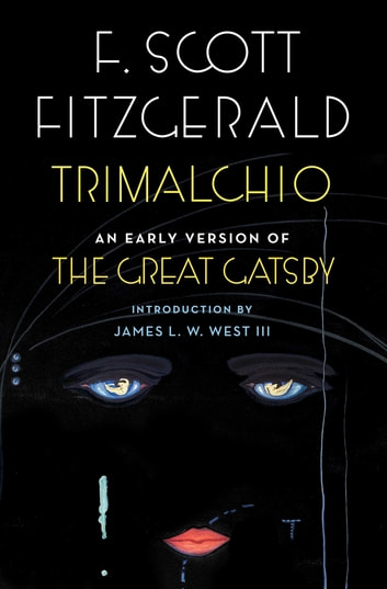 Trimalchio - An Early Version of The Great Gatsby ebook by F. Scott Fitzgerald