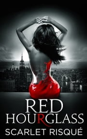 Red Hourglass : A Romance Thriller - Dark Coming of Age ebook door Scarlet Risque