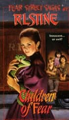 The Children of Fear ebook by R.L. Stine