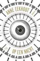 Op een nacht ebook by Anne Eekhout