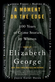 A Moment on the Edge - A Collection of Women Crime Writers of t ebook by Elizabeth George