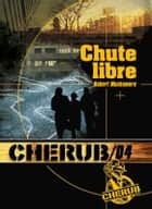 Cherub (Mission 4) - Chute libre ebook by Robert Muchamore