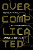 Overcomplicated ebook by Samuel Arbesman