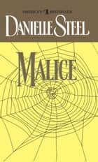 Malice - A Novel ebook by Danielle Steel