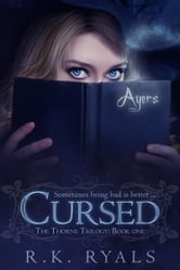 Cursed: The Thorne Trilogy Book I ebook by R.K. Ryals