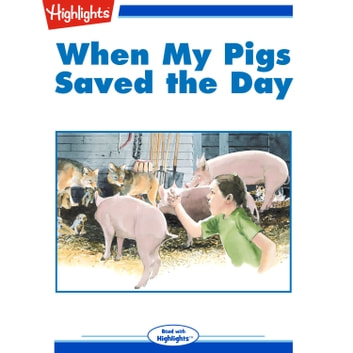 When My Pigs Saved the Day audiobook by Jennifer Owings Dewey