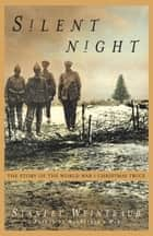 Silent Night ebook by Stanley Weintraub