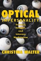 Optical Impersonality ebook by Christina Walter