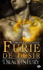 Furie de désir - Dragonfury, T4 ebook by Coreene Callahan