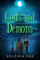 Gods and Demons - Leyendas, #2 ebook by Selenia Paz