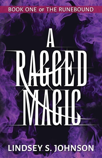 A Ragged Magic ebook by Lindsey S. Johnson