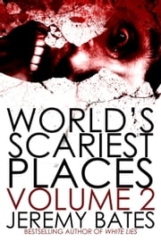 World's Scariest Places: Volume Two ebook by Jeremy Bates