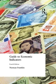 Guide to Economic Indicators ebook by Norman Frumkin