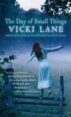 The Day of Small Things ebook by Vicki Lane