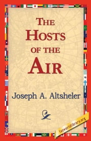 The Hosts of the Air ebook by Altsheler, Joseph A.