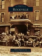 Rockville ebook by Martin, Blaine, Parke County Historical Society