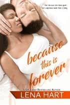 Because This Is Forever ebook by Lena Hart
